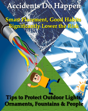 Tips to prevent accidents and damage to low-voltage and solar lights, solar pumps and solar powered water fountains